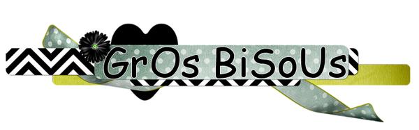 bisous kiss smacks,
